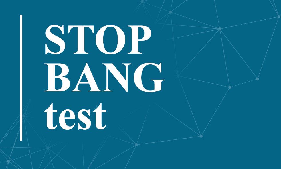 STOP-BANG test for the determination of sleep apnoea